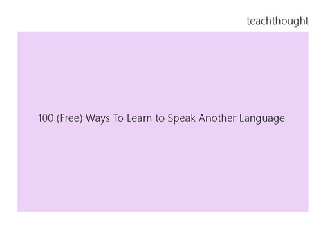 100 (Free) Ways To Learn to Speak Another Language | Recursos Online | Scoop.it
