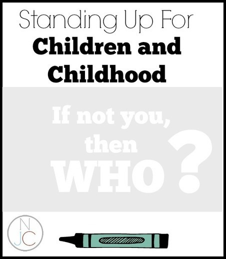 Standing Up for Children and Childhood: If Not YOU, Then Who?   Not Just Cute   Play-based Learning   Scoop.it