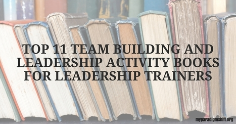 Top 11 Team Building and Leadership Activity Books for Leadership Trainers | Serious Play | Scoop.it