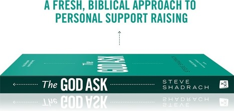 SUPPORT RAISING: The God Ask   Kingdom Love, Missionary Life   Scoop.it