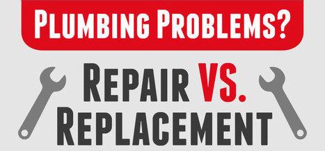 Plumbing Problems? Replacement VS Repair | PCFSCT - Know more than Local plumbers! | DIY Plumbing Tips & Plumbing Infographics | Scoop.it