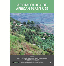 Archaeology of African Plant Use | Pre-Modern Africa, the Middle East - and Beyond | Scoop.it