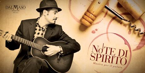 Note di Spirito: Music, tradition wine and food | Italian Wine - Dal Maso Winery | Scoop.it