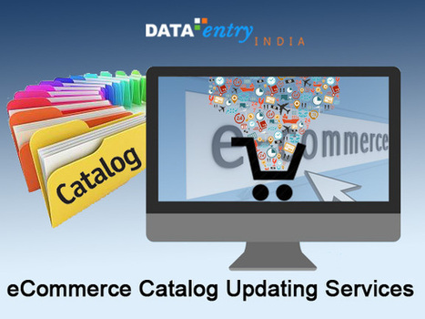 Avail Catalog Updating Services for a Fresh eCommerce Store | Catalog Processing & Data Entry Services | Scoop.it