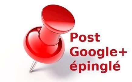 Google lance les posts Google+ épinglés pour les profils et les pages - #Arobasenet | Curation par www.referencement-la-rochelle.fr | Scoop.it