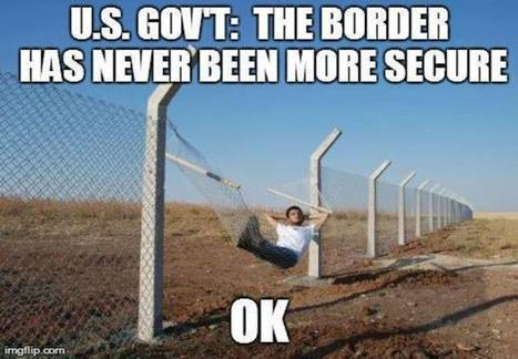 Why You Can Never Trust Liberals To Secure The Border [MEME] | Economic & Multicultural Terrorism | Scoop.it