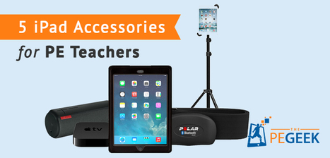 5 iPad Accessories for Every PE Teacher | Edtech PK-12 | Scoop.it