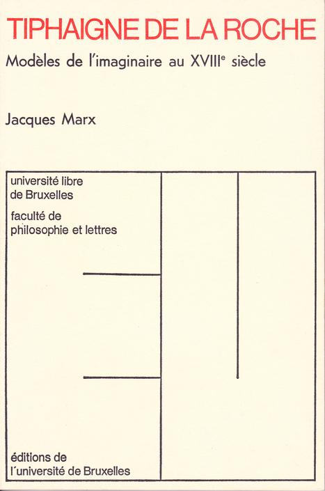 Tiphaigne de La Roche : modèles de l'imaginaire au XVIIIe siècle, Éditions de l'Université de Bruxelles, par Jacques Marx   Charles Tiphaigne   Scoop.it