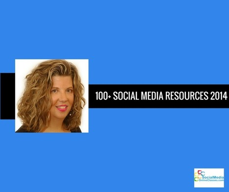 100+ Social Media Marketing Resources from 2014 - Social Media Online Classes | Digital Marketing Ecosystems | Scoop.it