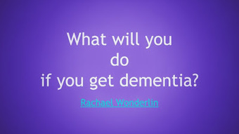 What will you do if you get dementia? | Alzheimer's Dementia | Scoop.it