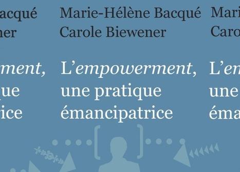 Les 10 leçons sur l'empowerment de Marie-Hélène Bacqué | Presse & Cité | Tout sur l'empowerment | Scoop.it