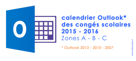calendrier Outlook des congés scolaires 2015-2016 | efficaciTIC | usages du numérique | Scoop.it