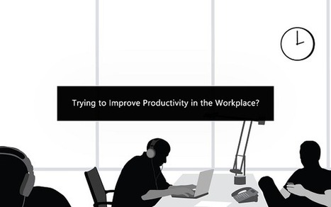 Trying to Improve Productivity in the Workplace? Try These Unconventional Methods | DEwil. Explore a world you like. | Scoop.it