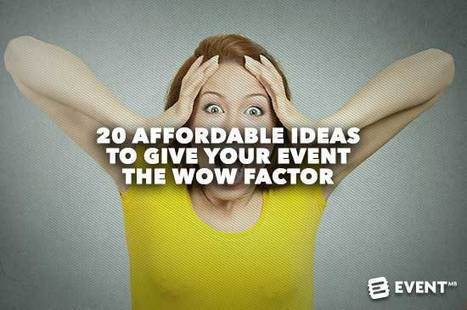 20 Affordable Ideas to Give Your Event the Wow Factor | Content Marketing & Content Strategy | Scoop.it