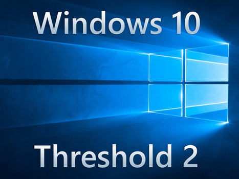 Windows 10 : la mise à jour Threshold 2 disponible en Novembre - CNET France | Seniors | Scoop.it