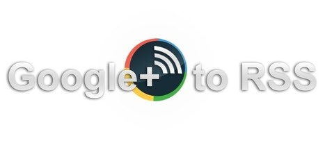 Google+ to RSS: create your Google+ RSS feed | netnavig | Scoop.it