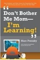 El libro de Marc Prensky No me molestes mami. Estoy aprendiendo | Debates : Sociedad de la Información | educ.ar | derrubar barreiras na educação | Scoop.it