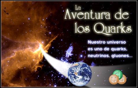 La Aventura de los Quarks | RECURSOS DIDÁCTICOS FISICA 2º BACHILLERATO | Scoop.it