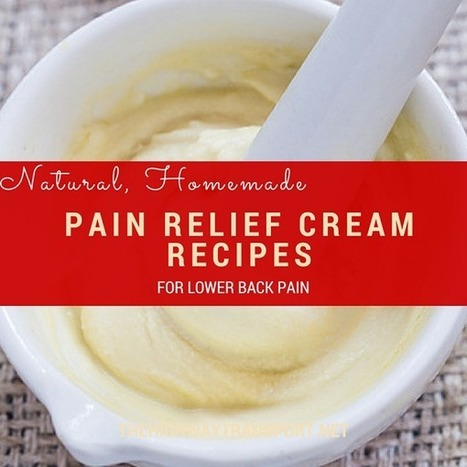 3 Homemade Lower Back Pain Cream Recipes (That Work!) | Pain in Lower Back | Back Pain Natural Treatments | Scoop.it