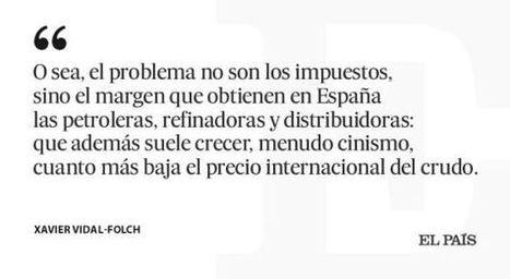 Gasolina demasiado cara, Xavier Vidal-Folch | Diari de Miquel Iceta | Scoop.it
