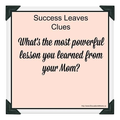 In Honor of Mother's Day, What is The Most Powerful Lesson You Learned From Your Mother? | Education Reform | Scoop.it