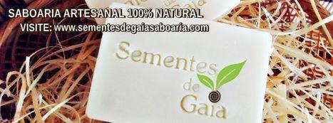 Sementes de Gaia - Saboaria Artesanal Natural | Cosméticos Naturais | Scoop.it