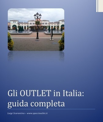 Gli Outlet in Italia - Guida completa - spaccioutlet.it | Outlet e spacci aziendali | Scoop.it