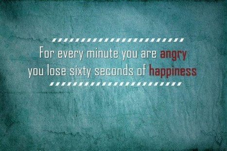 Every Minute Angry is 60 Seconds of Happiness Wasted | The Best Quotes of All Time | Scoop.it