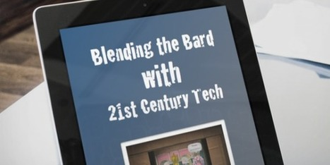 Shakespeare: Blending the Bard with 21st Century Technology | Following Karen Wilson | Scoop.it