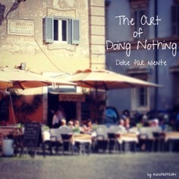 The Art of Doing Nothing | misssfaith | Scoop.it