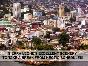 Sierra Leone's Excellent Scenery to Take a Break from Hectic Schedules! | Travelcartuk | Scoop.it