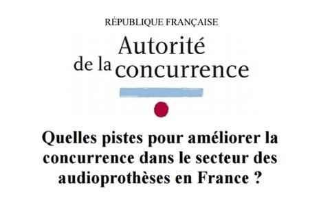 Audioprothèses : l'Autorité de la concurrence publie son bilan d'étape et ouvre sa consultation publique - L'Ouïe Magazine | Acouphène Sommeil Stress Sophrologie | Scoop.it