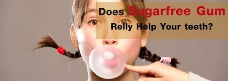 Does Sugarfree Gum Really Help Your Teeth? | BangkokDental | Scoop.it