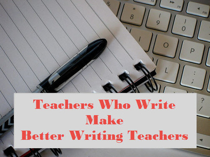 Notable Notes: Teachers Should Write (reprise) - Metawriting | AdLit | Scoop.it