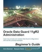 Oracle Data Guard 11gR2 Administration Beginner's Guide - Free eBook Share   BibNumS   Scoop.it