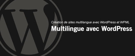 Création de sites multilingue avec WordPress et WPML | mOOdle_ation[s] | Scoop.it