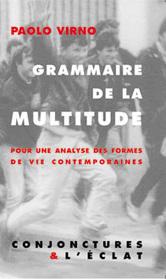 Paolo Virno: Grammaire de la multitude | Archivance - Miscellanées | Scoop.it