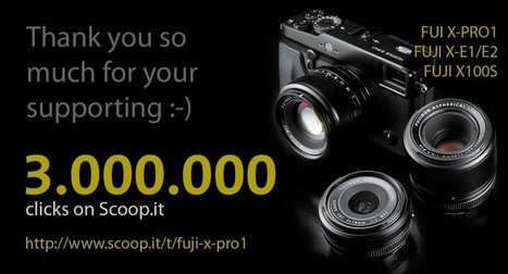 More than 3.000.000 page views on my Scoop.it page | Thomas Menk | Fujifilm X Series APS C sensor camera | Scoop.it