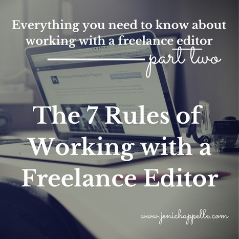 7 Rules of Working with a Freelance Editor - Jeni Chappelle | Writer's Life | Scoop.it