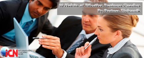 10 Habits of Effective Business Coaches | Executive Coaching and Mediation | Scoop.it