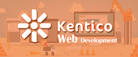 Kentico – A Wholesome Website Development Solution in the True Sense of the Term | Web Development & Digital Marketing Agency - Dean Infotech | private tuition at home sydney | Scoop.it