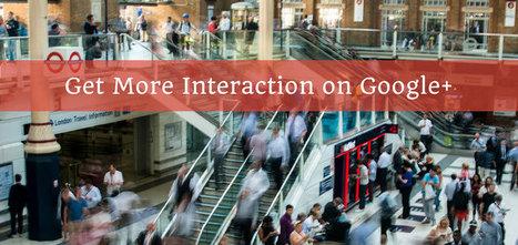 8 Keys To Getting More Google+ Interaction | SEJ | All Google Plus | Scoop.it