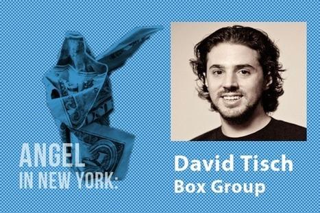 An Angel in New York: David Tisch   Startup   Scoop.it