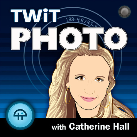 TWiT Photo 53 | TWiT.TV | Phototechlog | Scoop.it