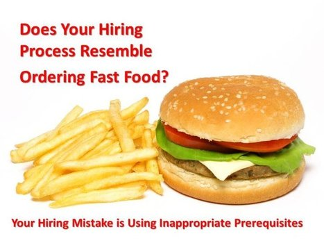 Hiring Mistake #3: Does Your Hiring Process Resemble Ordering Fast Food? | Hire Top Talent | Scoop.it