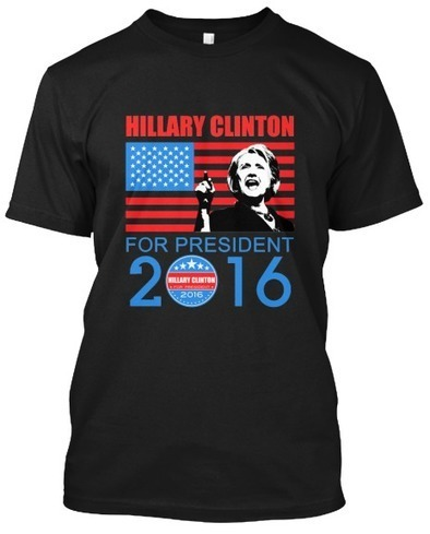 Hillary Clinton For President 2016 T-Shirts | dungdung852021 | Scoop.it