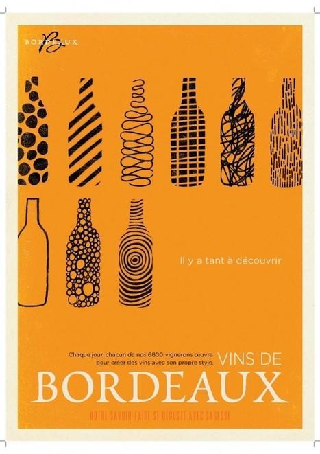 La nouvelle campagne des vins de Bordeaux signée par l'agence ISOBEL. | creativity101 | Scoop.it