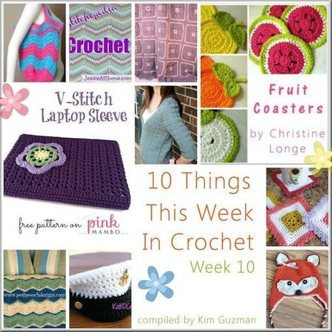 10 Things This Week in Crochet 10 | To Crochet or To Knit that is the question | Scoop.it
