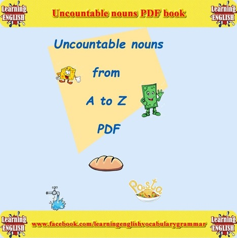Uncountable list A to Z PDF | Learning Basic English, to Advanced Over 700 On-Line Lessons and Exercises Free | Scoop.it