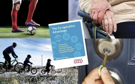 The Co-operative Advantage - Co-operative News | Peer2Politics | Scoop.it